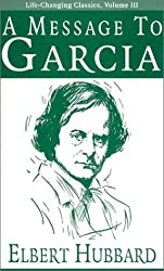 A Message to Garcia (Life-Changing Classics)