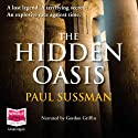 The Hidden Oasis Audiobook by Paul Sussman Narrated by Gordon Griffin