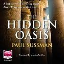 The Hidden Oasis Hörbuch von Paul Sussman Gesprochen von: Gordon Griffin