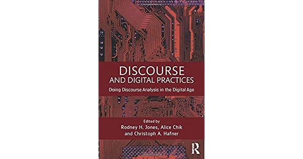 Discourse and digital practices : doing discourse analysis in the digital age /