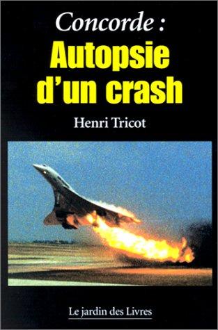 Concorde Autopsie Dun Crash Télécharger Pdf De Henri Tricot
