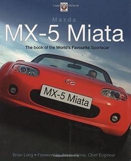 Miata mazda mx 5 jack k yamaguchi jonathan thompson haru tajima mazda mx 5 miata the book of the worlds favourite sportscar fandeluxe Choice Image