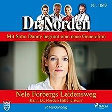 Nele Forbergs Leidensweg: Kann Dr. Norden Hilfe leisten? (Dr. Norden 1069) Hörbuch von Patricia Vandenberg Gesprochen von: Svenja Pages
