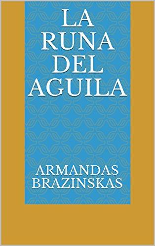 La Runa del Aguila (Spanish Edition) by [Brazinskas, Armandas]