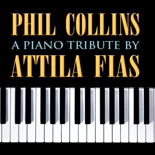 Phil Collins: A Piano Tribute ...