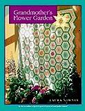 Grandmother's Flower Garden, Laura Nownes, 0844226149