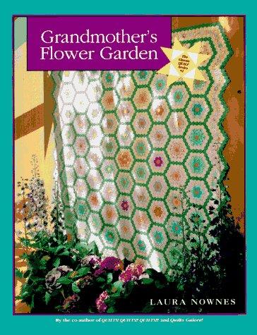 Grandmothers Flower Garden (Classic Quilt Series)