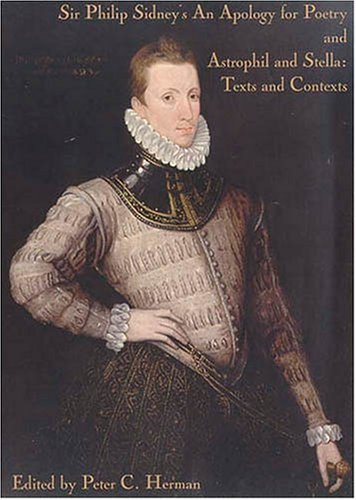 Sir Philip Sidney's Apology for Poetry and Astrophil and Stella: Texts and Contexts