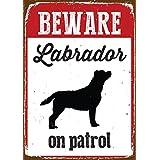 Magnet & Steel Beware Labrador On Patrol Tin Sign
