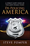 img - for De-Policing America: A Street Cop's View of the Anti-Police State book / textbook / text book