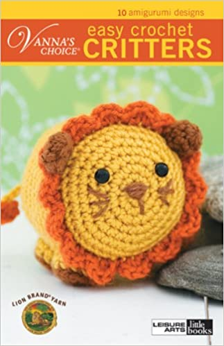 Vannas Choice Easy Crochet Critters 10 Amigurumi Designs Lion