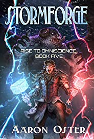 Stormforge (Rise To Omniscience Book 5)
