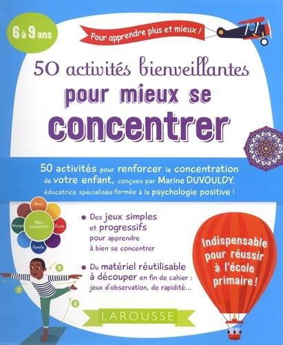 50 activités bienveillantes pour mieux se concentrer (6-10 ans)