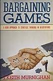 Bargaining Games, J. Keith Murnighan, 0688109055