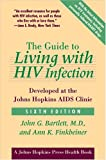 The Guide to Living with HIV Infection: Developed at the Johns Hopkins AIDS Clinic (A Johns Hopkins Press Health Book)