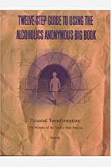 Twelve-Step Guide to Using The Alcoholics Anonymous Big Book: Personal Transformation: The Promise of the Twelve-Step Process Paperback