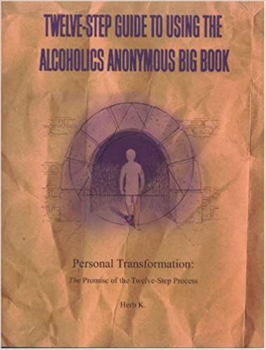 Twelve-Step Guide to Using The Alcoholics Anonymous Big Book ...
