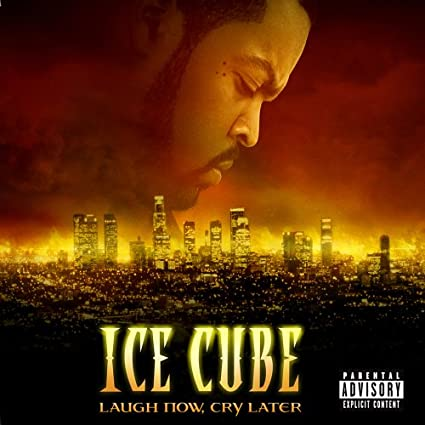 ice cube laugh now cry later album download free