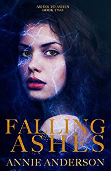 Falling Ashes (Ashes to Ashes Book 2) by [Anderson, Annie]