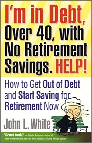 I'm in Debt, Over 40, with No Retirement Savings  HELP