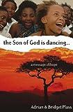 The Son of God Is Dancing..., Adrian Plass and Bridget Plass, 1850786070