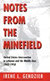 Notes from the Minefield, Irene Gendzier, 0813366895