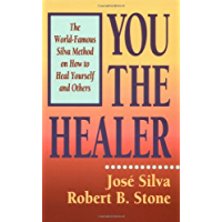 You the Healer: The World-Famous Silva Method on How to Heal Yourself (World-Famous Silva Method on How to Heal Yourself…