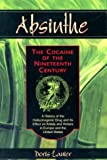 Absinthe - The Cocaine of the Nineteenth Century, Doris Lanier, 0786419679