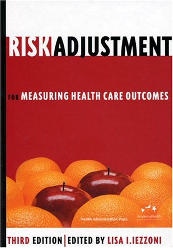 Risk Adjustment for Measuring Healthcare Outcomes, Third Edition