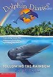 Following the Rainbow, Ben M. Baglio, 0439446147