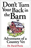 Don't Turn Your Back in the Barn Country Vet, David Perrin, 0740723502