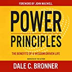 Power Principles: The Benefits of a Wisdom-Driven Life | Dale C. Bronner