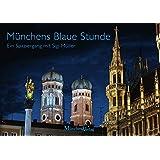 Münchens Blaue Stunde: Ein besonderer Stadtspaziergang mit Sigi Müller