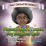 Please Don't Touch My Magical Hair