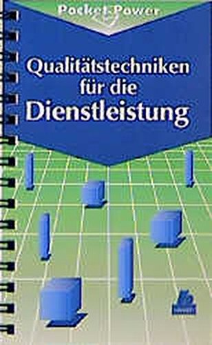 Qualitätstechniken für die Dienstleistung: die D7
