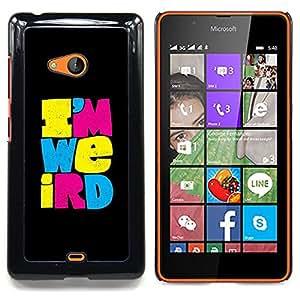 /Skull Market/ - I'M Weird Weirdo Different Black Text For Microsoft Nokia Lumia 540 N540 - Mano cubierta de la caja pintada de encargo de lujo -