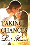 Taking Chances, Loni Flowers, 146818458X