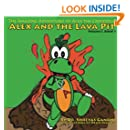 Alex and the Lava Pit: The Amazing Adventures of Alex the Crocodile (Volume 1)