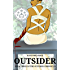 Outsider: A YA Post-Apocalyptic Dystopian Thriller (The Outsider Chronicles Book 3)