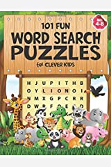 101 Fun Word Search Puzzles for Clever Kids 4-8: First Kids Word Search Puzzle Book ages 4-6 & 6-8. Word for Word Wonder Words Activity for Children 4, 5, 6, 7 and 8 (Fun Learning Activities for Kids) Paperback
