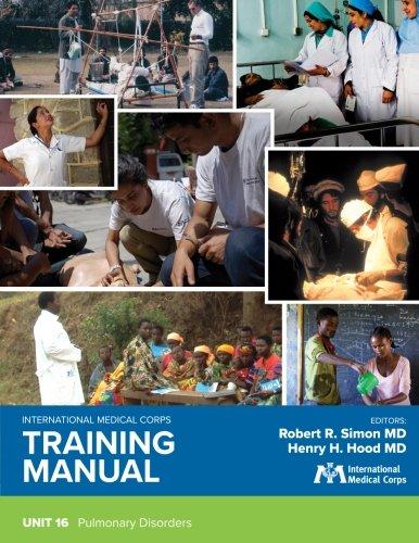 Download International Medical Corps Training Manual: Unit 16: Pulmonary Disorders (Volume 16) pdf epub