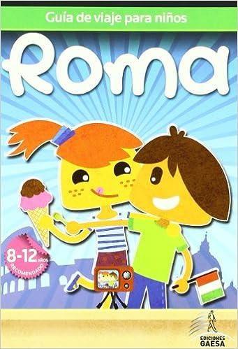 Guía de viajes para niños Roma Guia De Viaje Para Niños: Amazon.es: Guindel, Mario, Guindel, Francisco: Libros