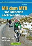 Mit d. MTB: München nach Venedig: XDream: Eine traumhafte Fahrt über die Alpen (Mountainbiketouren)