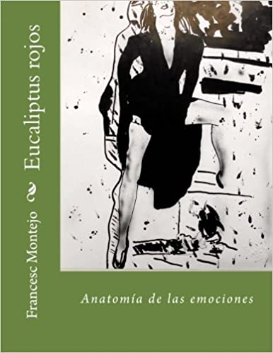 Eucaliptus rojos: Anatomía de las emociones: Volume 2 DEL TULCIS A ...