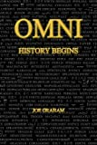 Omni - History Begins, Joseph Richard Graham, 0982500904