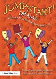 img - for Jumpstart! Drama: Games and Activities for Ages 5-11 by Teresa Cremin (2009-04-29) book / textbook / text book