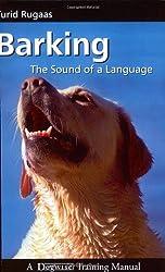 Barking: The Sound of a Language (Dogwise Training Manual)