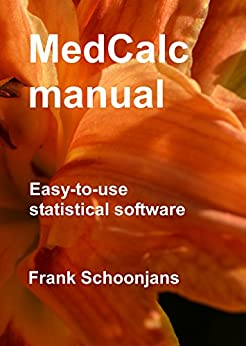 MedCalc manual: Easy-to-use statistical software by [Schoonjans, Frank]