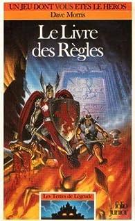 Les terres de légende, tome 1 : Le livre des règles par Dave Morris