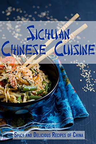 Sichuan Chinese Cuisine: Spicy and Delicious Recipes of China by JR Stevens